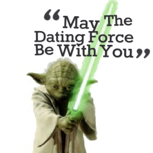 May The Dating Force Be With You